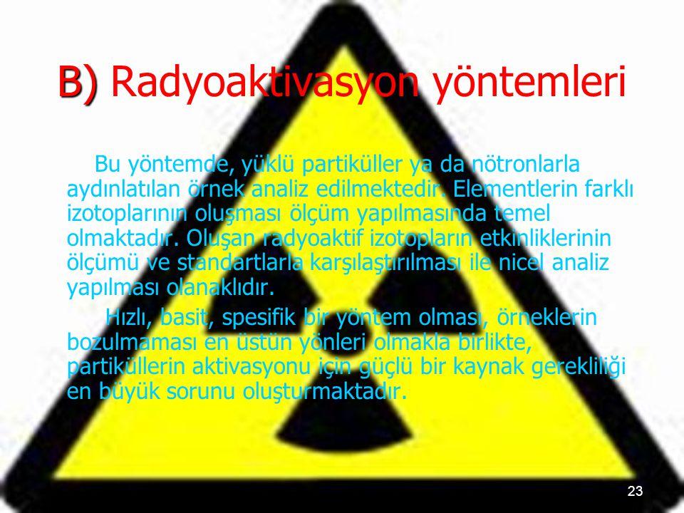 B) Radyoaktivasyon yöntemleri