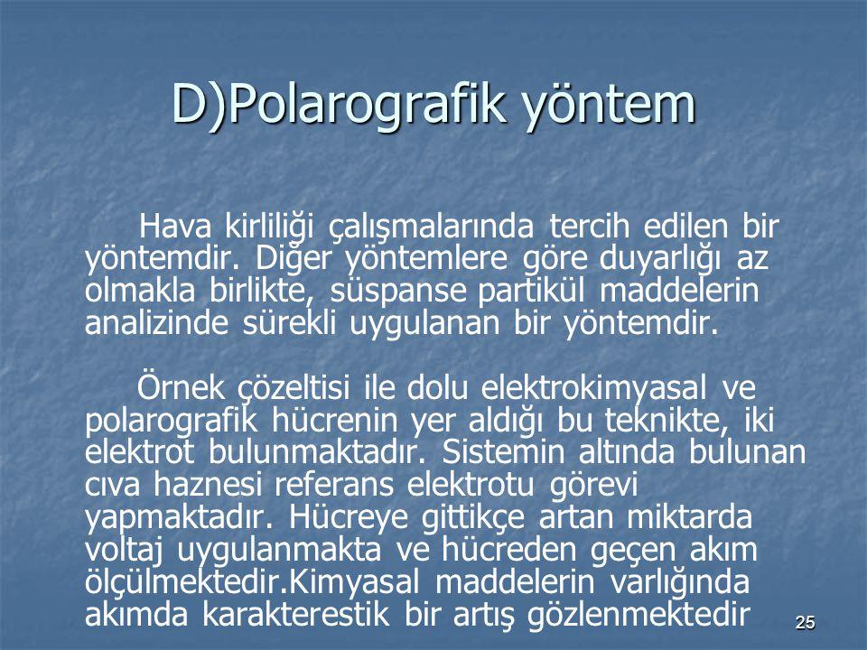 D)Polarografik yöntem