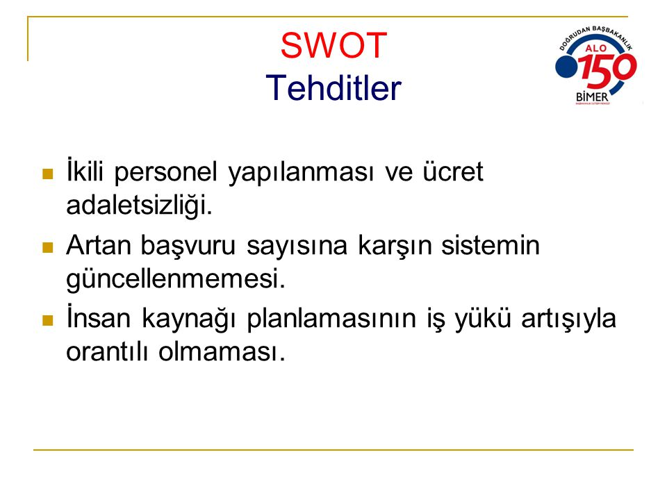 SWOT Tehditler İkili personel yapılanması ve ücret adaletsizliği.