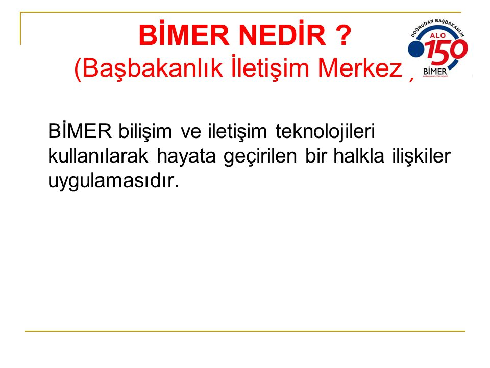 BİMER NEDİR (Başbakanlık İletişim Merkezi)