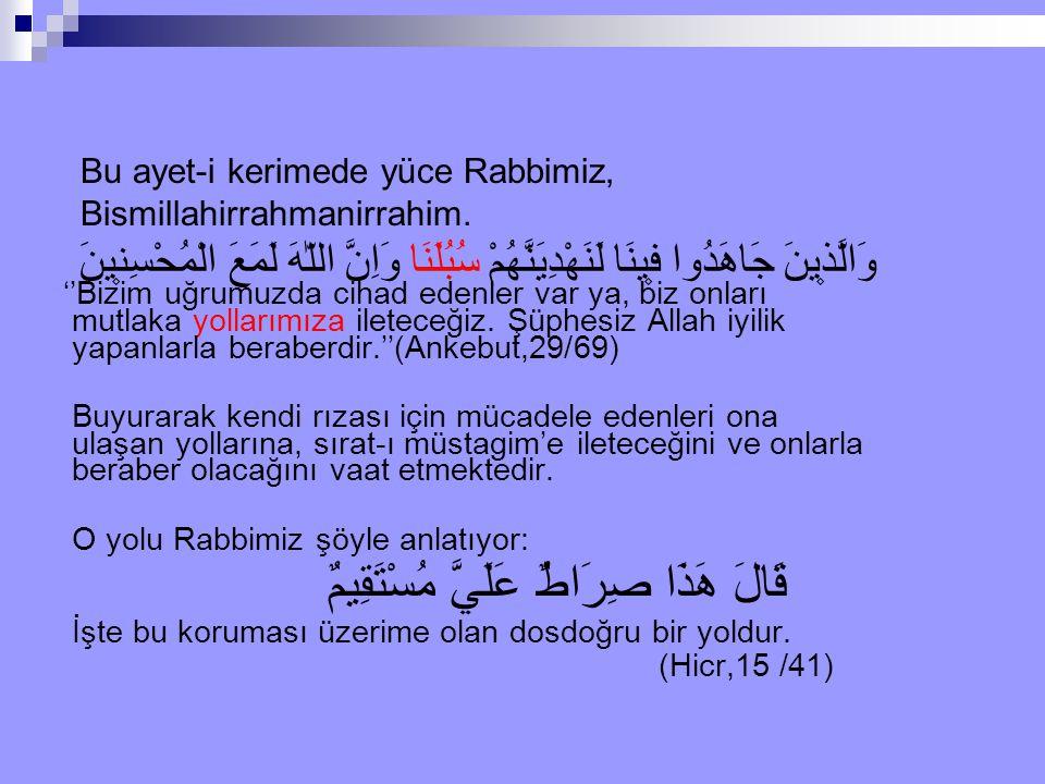 Bu ayet-i kerimede yüce Rabbimiz, Bismillahirrahmanirrahim