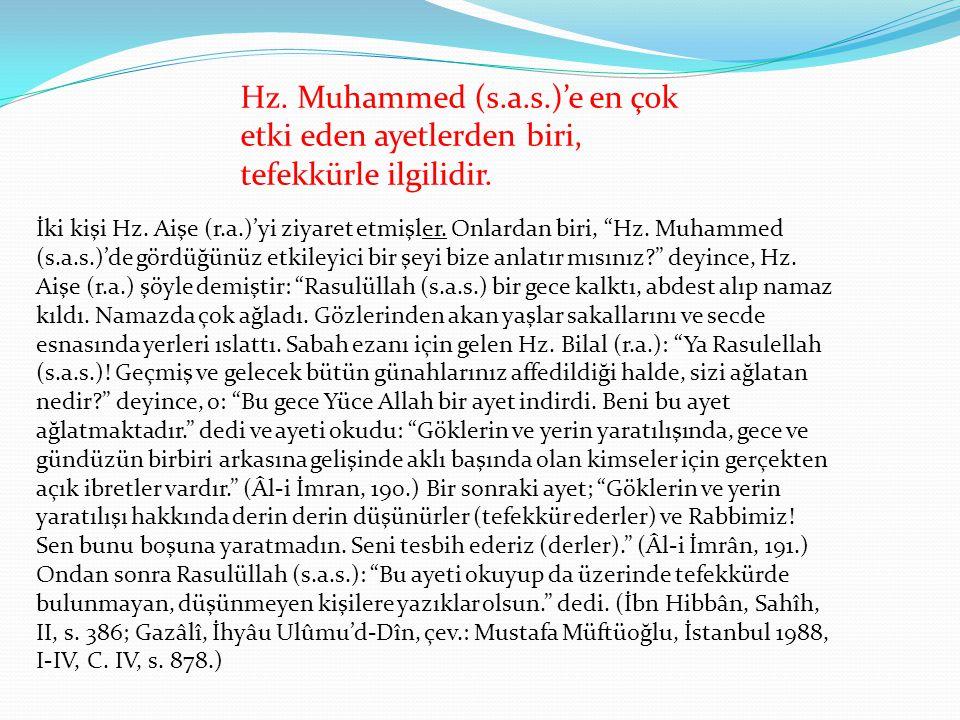 Hz. Muhammed (s.a.s.)'e en çok etki eden ayetlerden biri, tefekkürle ilgilidir.