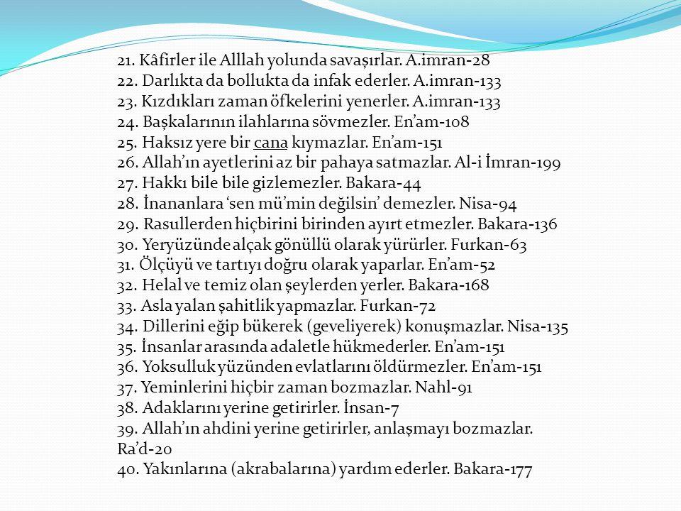 21. Kâfirler ile Alllah yolunda savaşırlar. A. imran-28 22