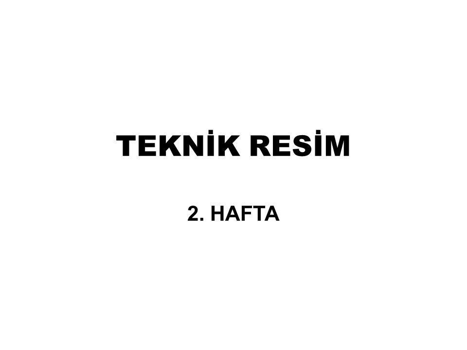 TEKNİK RESİM 2. HAFTA