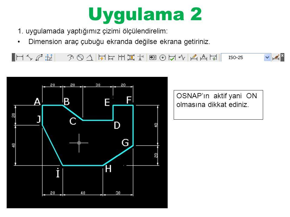 Uygulama 2 1. uygulamada yaptığımız çizimi ölçülendirelim: