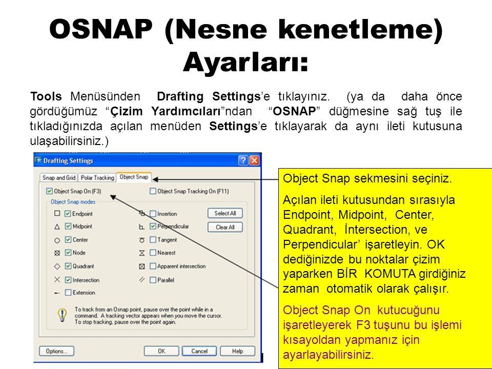 OSNAP (Nesne kenetleme) Ayarları: