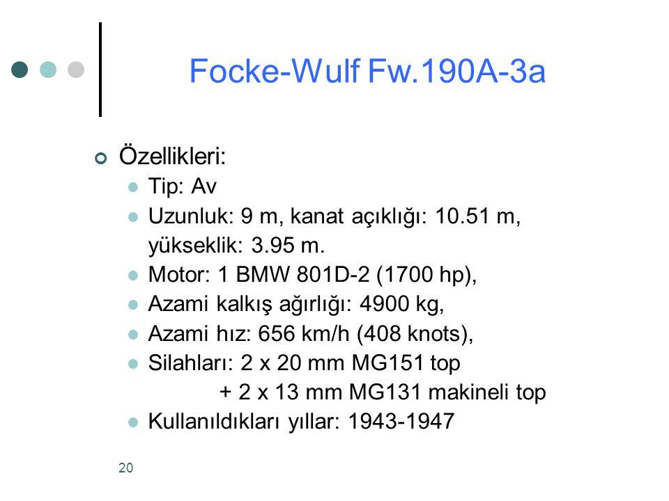Focke-Wulf Fw.190A-3a Özellikleri: Tip: Av