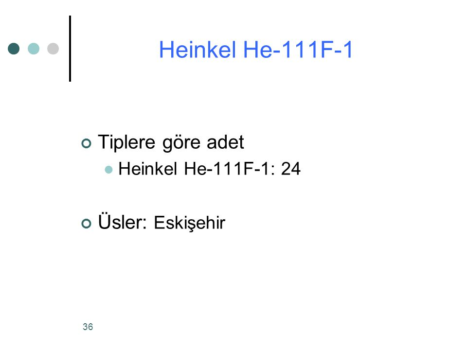 Heinkel He-111F-1 Tiplere göre adet Üsler: Eskişehir