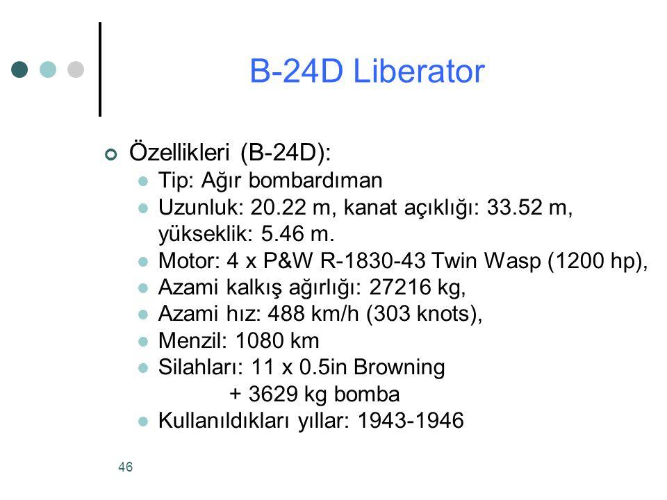 B-24D Liberator Özellikleri (B-24D): Tip: Ağır bombardıman