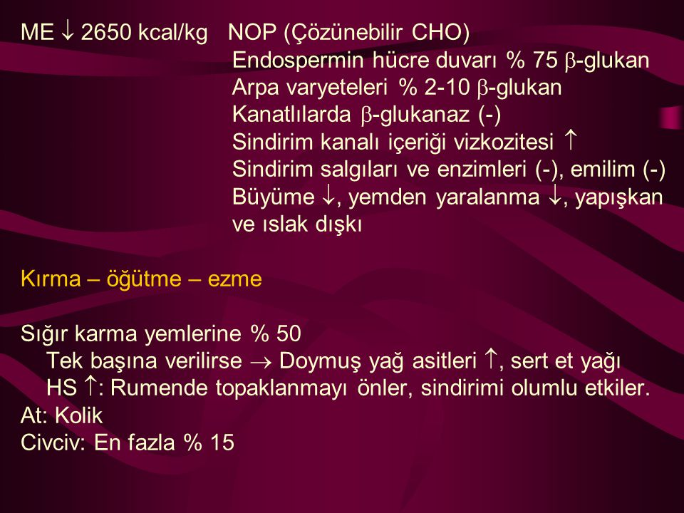 ME  2650 kcal/kg NOP (Çözünebilir CHO)