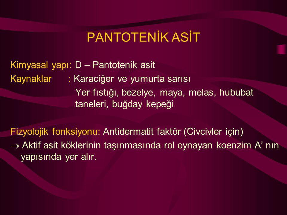 PANTOTENİK ASİT Kimyasal yapı: D – Pantotenik asit