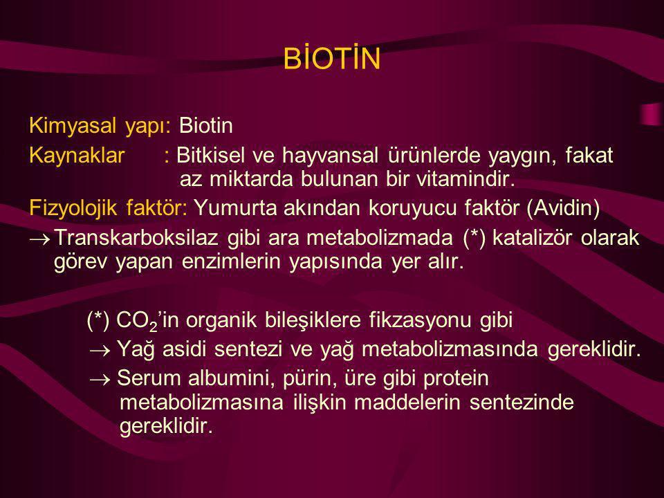 BİOTİN Kimyasal yapı: Biotin