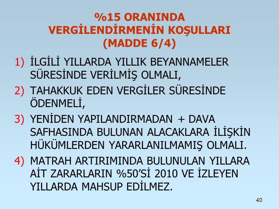 %15 ORANINDA VERGİLENDİRMENİN KOŞULLARI (MADDE 6/4)