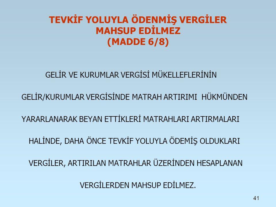 TEVKİF YOLUYLA ÖDENMİŞ VERGİLER MAHSUP EDİLMEZ (MADDE 6/8)