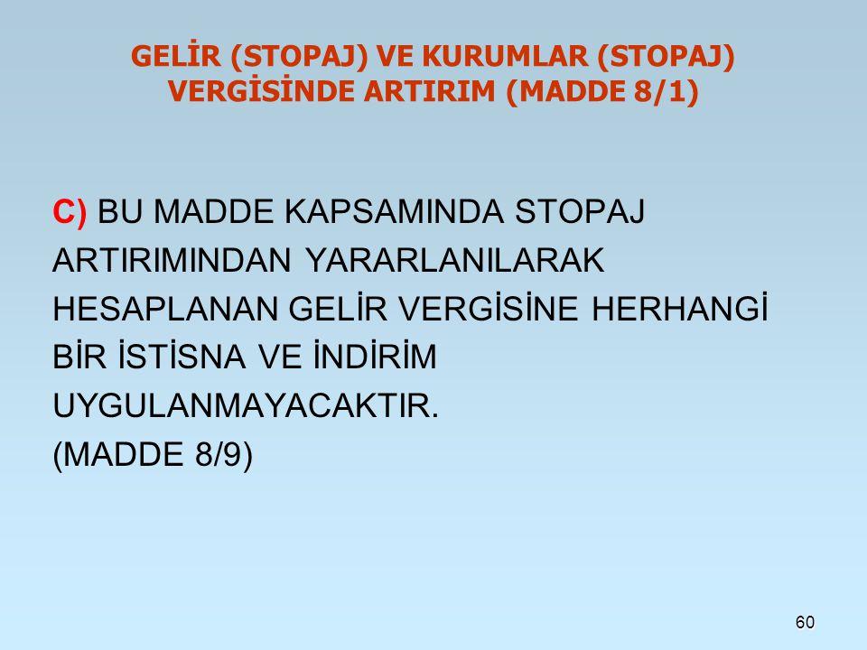 GELİR (STOPAJ) VE KURUMLAR (STOPAJ) VERGİSİNDE ARTIRIM (MADDE 8/1)