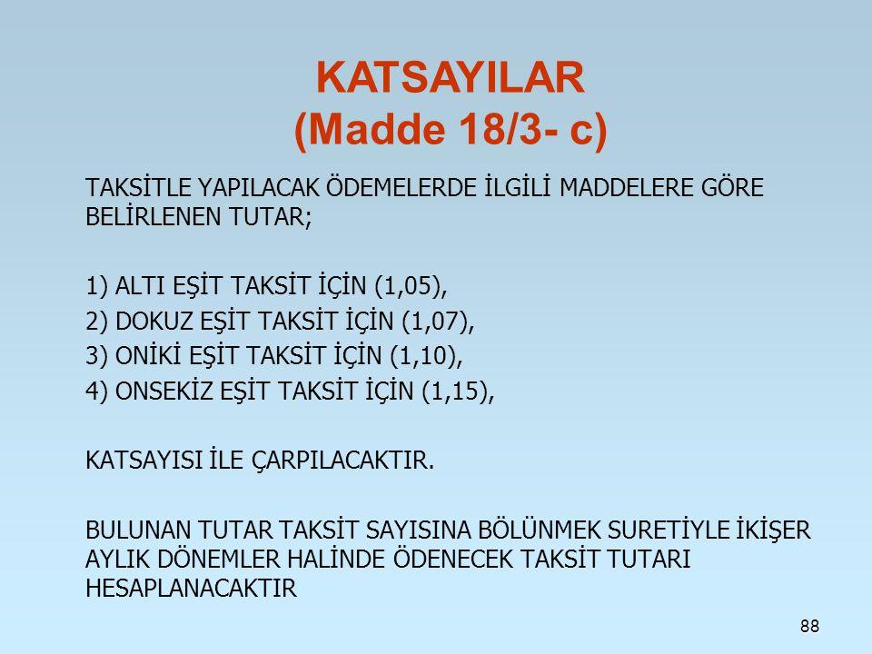 KATSAYILAR (Madde 18/3- c)