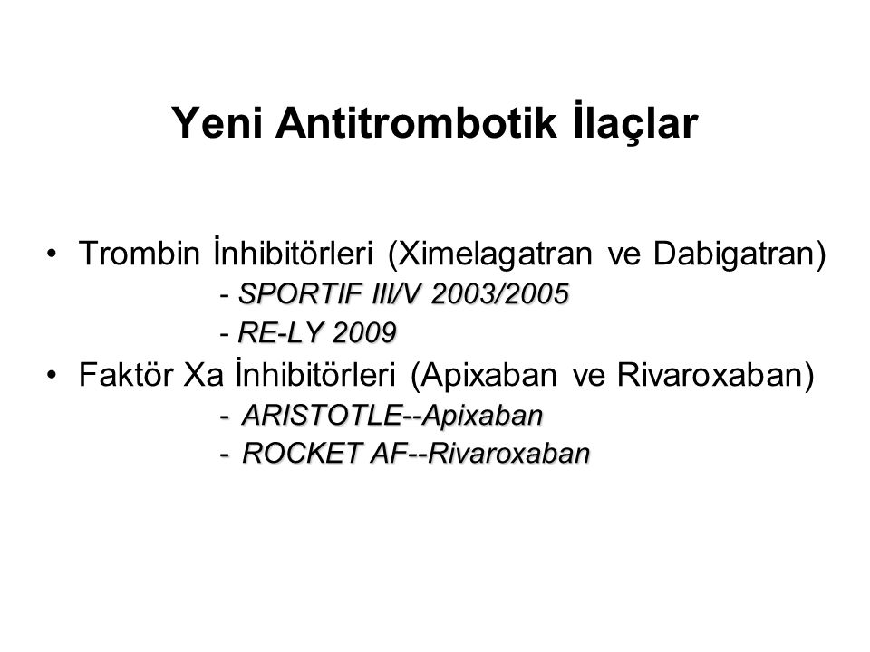 Yeni Antitrombotik İlaçlar