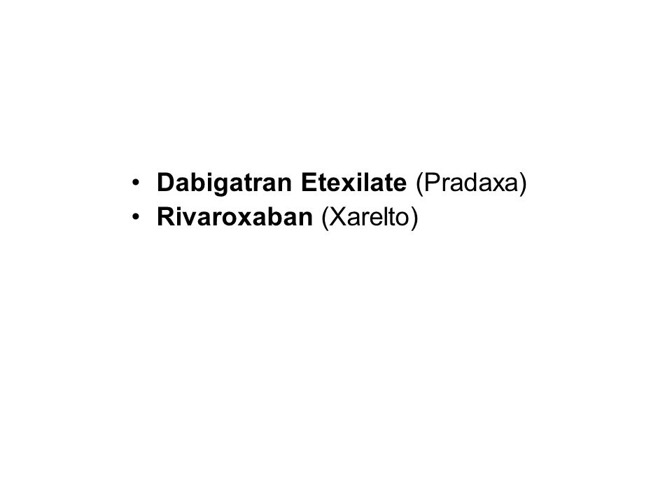 Dabigatran Etexilate (Pradaxa)