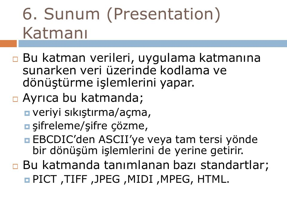 6. Sunum (Presentation) Katmanı