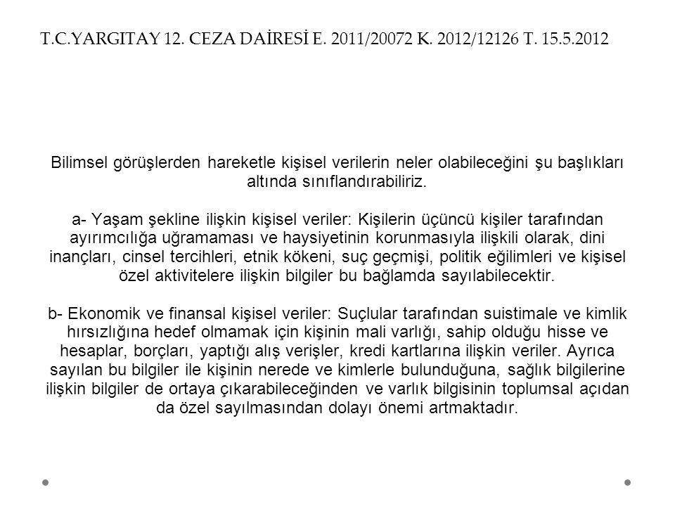 T.C.YARGITAY 12. CEZA DAİRESİ E. 2011/20072 K. 2012/12126 T. 15.5.2012