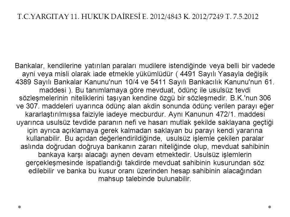 T.C.YARGITAY 11. HUKUK DAİRESİ E. 2012/4843 K. 2012/7249 T. 7.5.2012