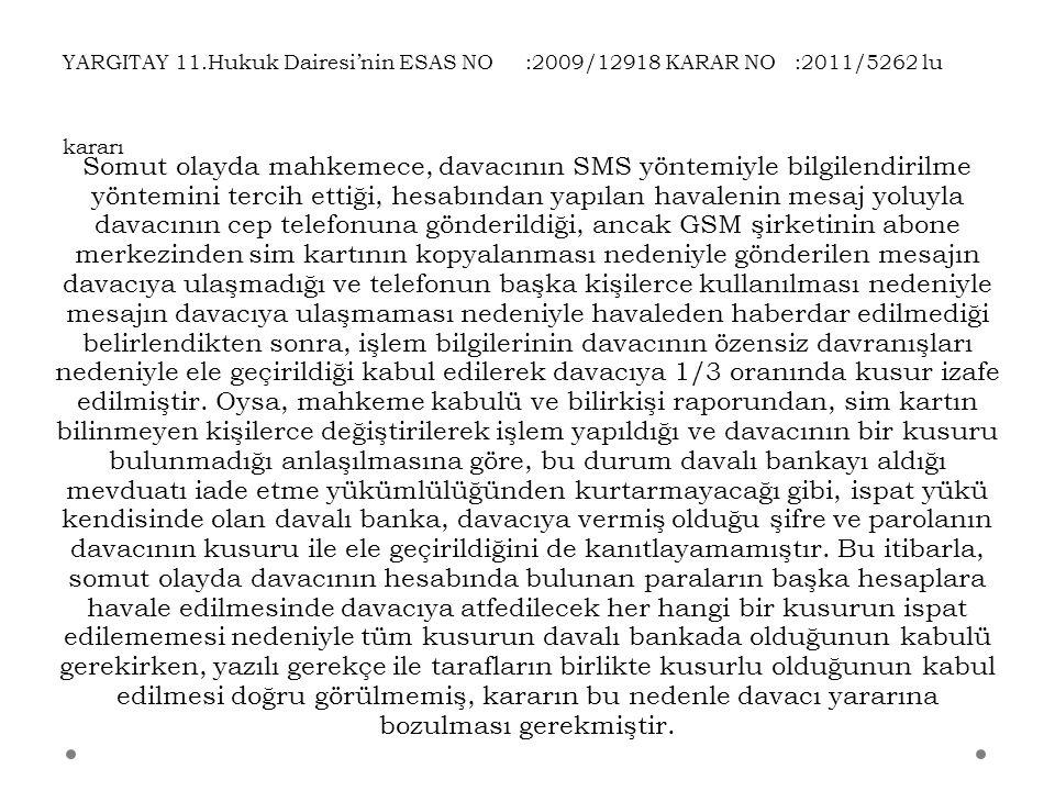 YARGITAY 11.Hukuk Dairesi'nin ESAS NO :2009/12918 KARAR NO :2011/5262 lu kararı