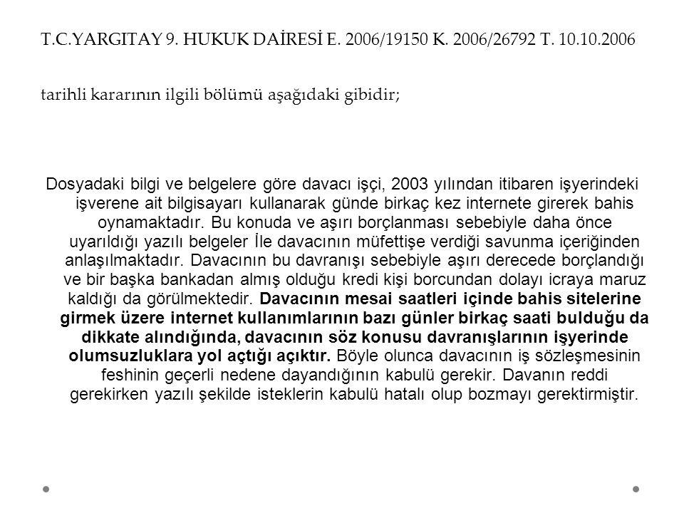 T. C. YARGITAY 9. HUKUK DAİRESİ E. 2006/19150 K. 2006/26792 T. 10. 10