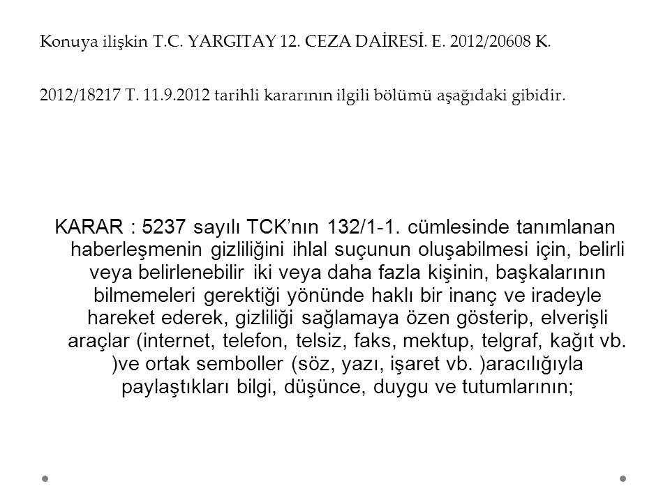 Konuya ilişkin T. C. YARGITAY 12. CEZA DAİRESİ. E. 2012/20608 K