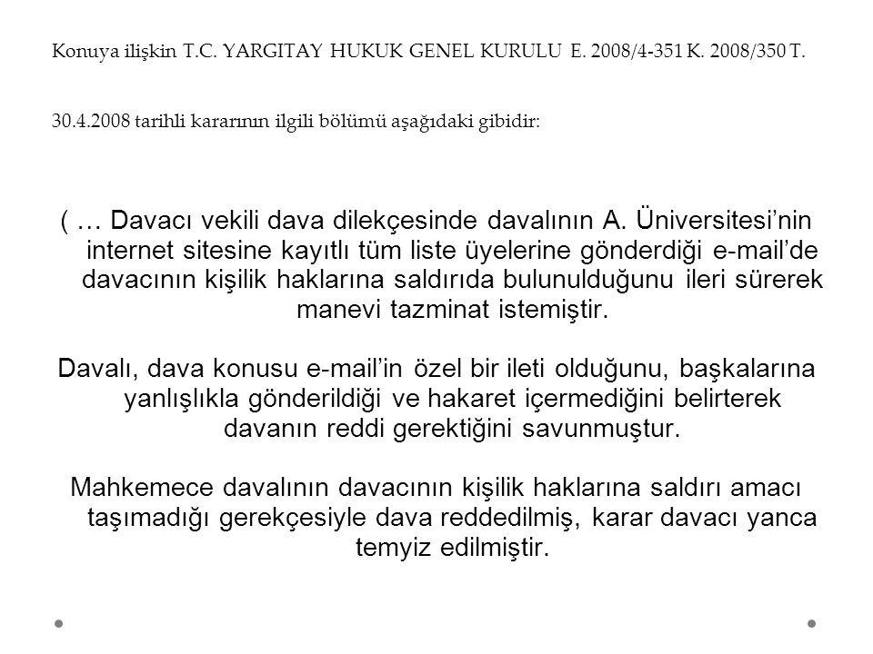 Konuya ilişkin T. C. YARGITAY HUKUK GENEL KURULU E. 2008/4-351 K