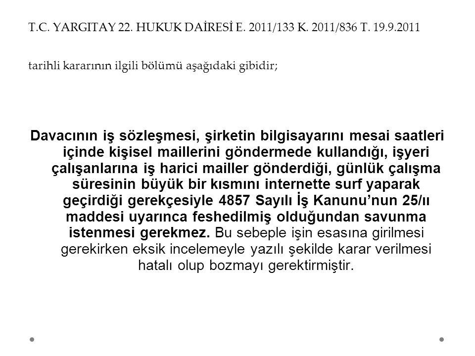 T. C. YARGITAY 22. HUKUK DAİRESİ E. 2011/133 K. 2011/836 T. 19. 9