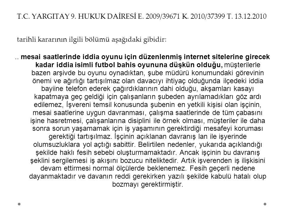 T. C. YARGITAY 9. HUKUK DAİRESİ E. 2009/39671 K. 2010/37399 T. 13. 12