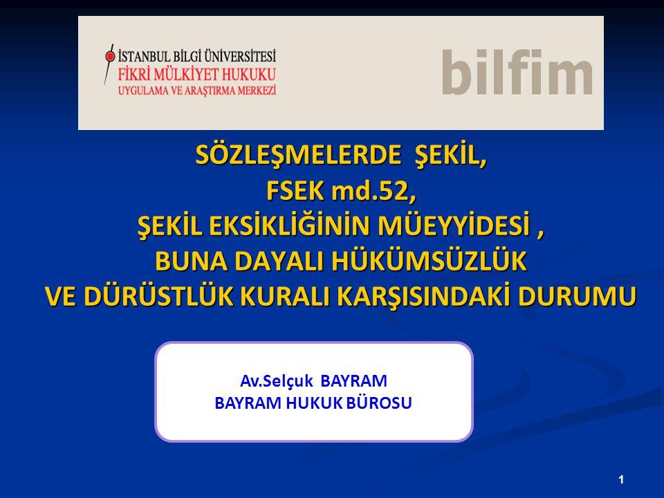 SÖZLEŞMELERDE ŞEKİL, FSEK md