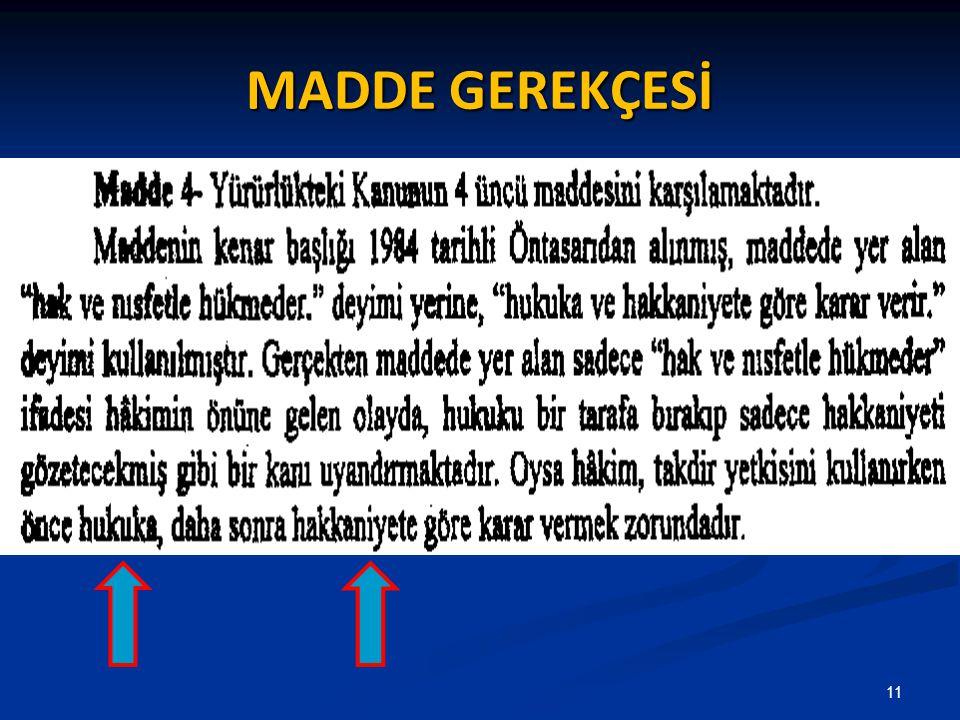 MADDE GEREKÇESİ