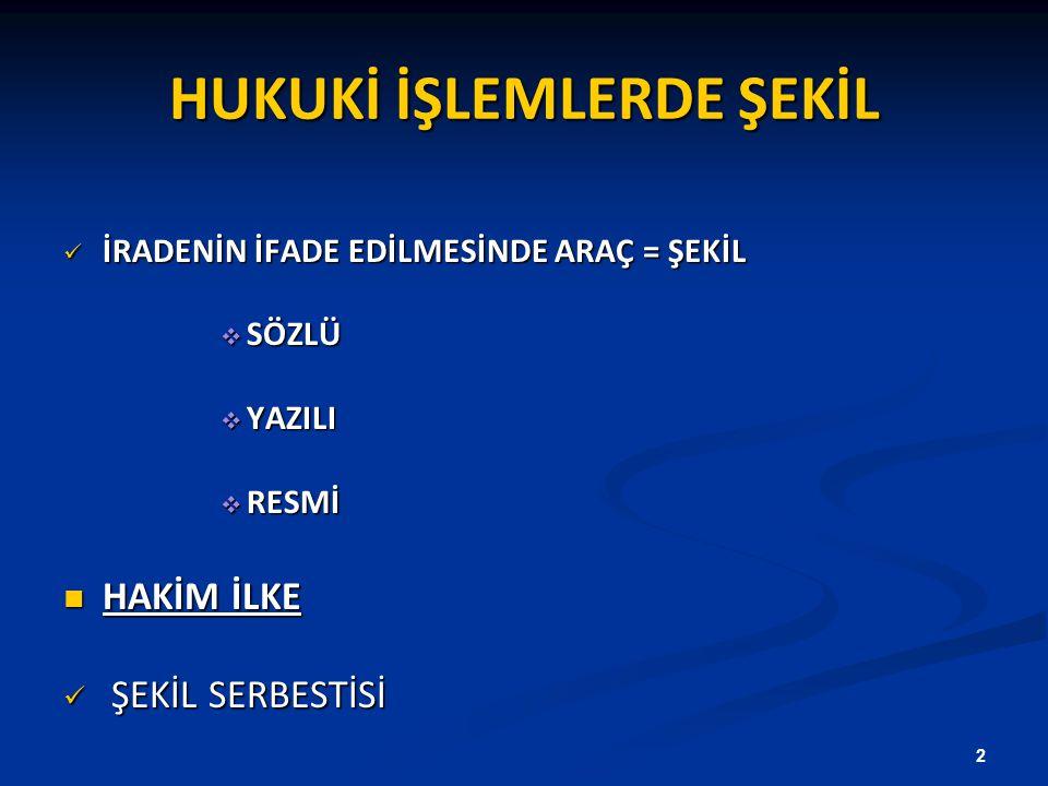 HUKUKİ İŞLEMLERDE ŞEKİL
