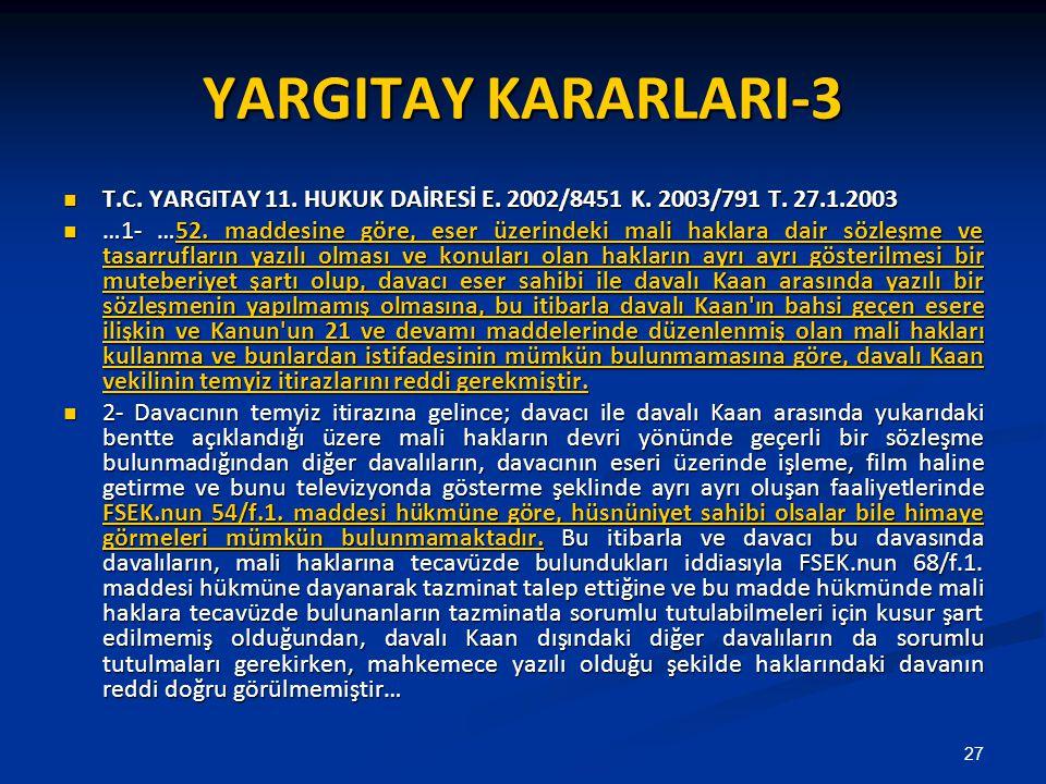 YARGITAY KARARLARI-3 T.C. YARGITAY 11. HUKUK DAİRESİ E. 2002/8451 K. 2003/791 T. 27.1.2003.