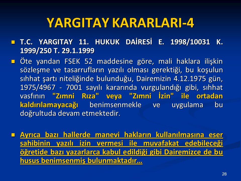 YARGITAY KARARLARI-4 T.C. YARGITAY 11. HUKUK DAİRESİ E. 1998/10031 K. 1999/250 T. 29.1.1999.
