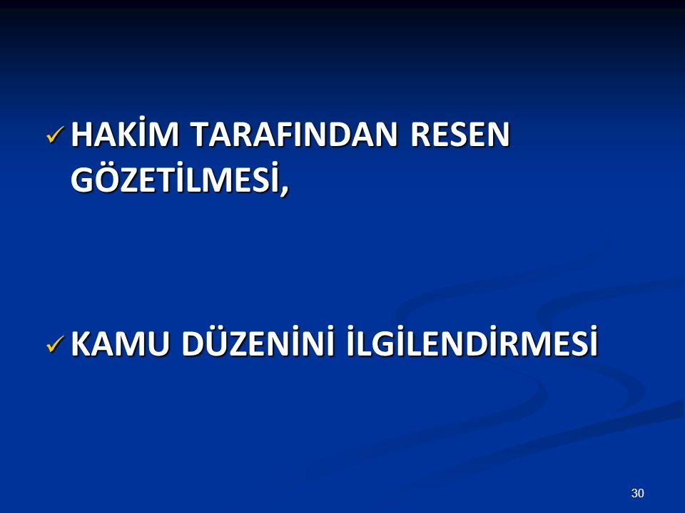 HAKİM TARAFINDAN RESEN GÖZETİLMESİ,