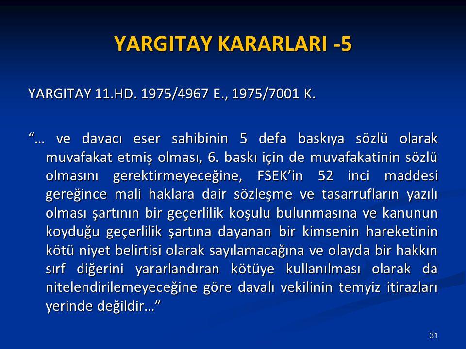 YARGITAY KARARLARI -5 YARGITAY 11.HD. 1975/4967 E., 1975/7001 K.