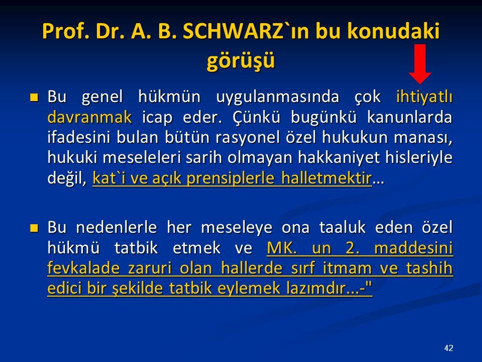 Prof. Dr. A. B. SCHWARZ`ın bu konudaki görüşü