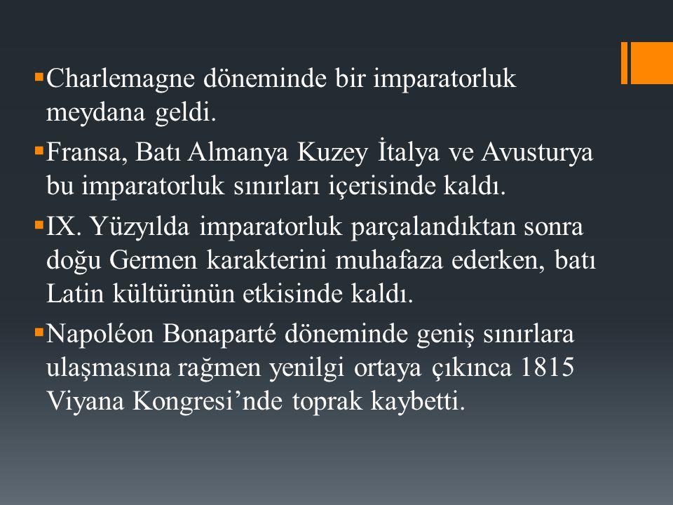 Charlemagne döneminde bir imparatorluk meydana geldi.