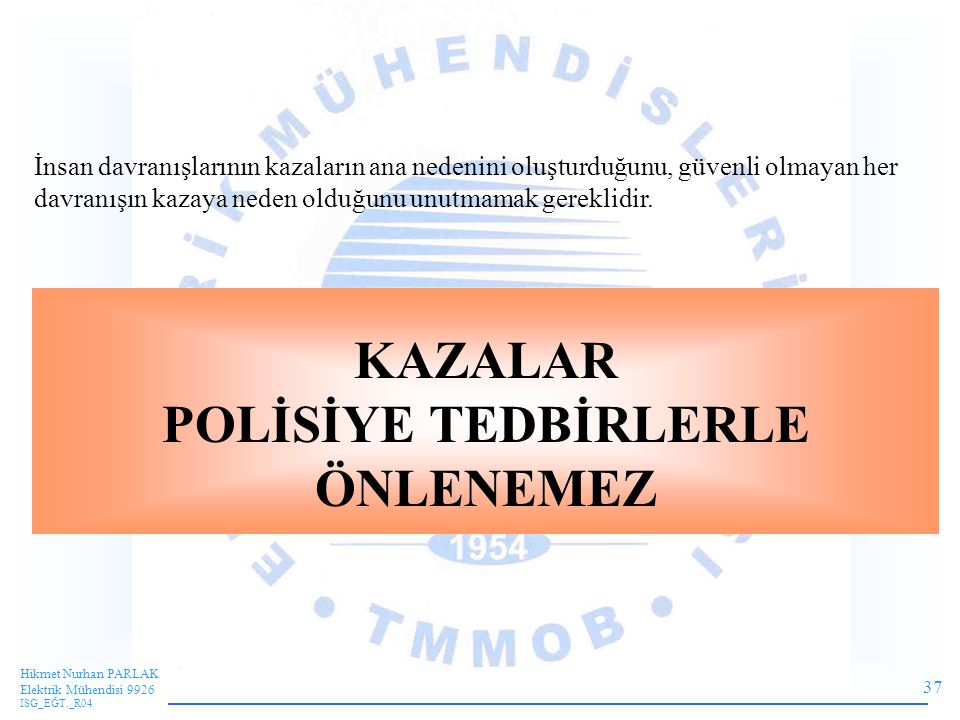 POLİSİYE TEDBİRLERLE ÖNLENEMEZ