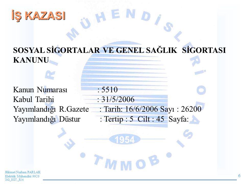 İŞ KAZASI SOSYAL SİGORTALAR VE GENEL SAĞLIK SİGORTASI KANUNU