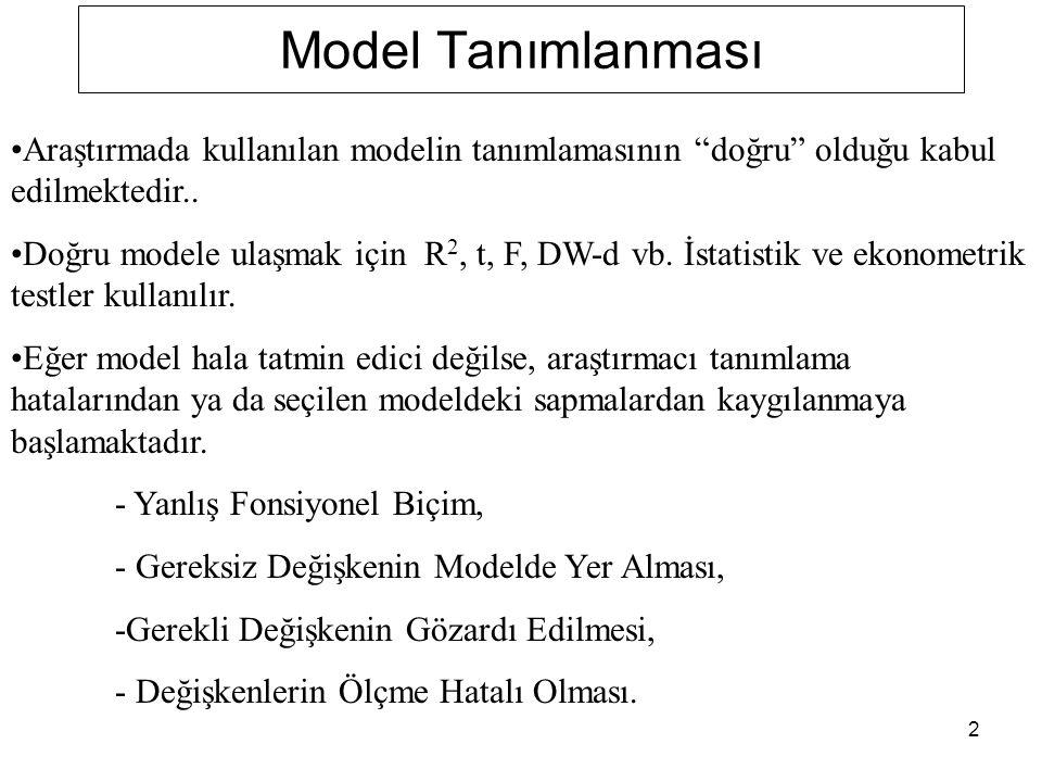 Model Tanımlanması Araştırmada kullanılan modelin tanımlamasının doğru olduğu kabul edilmektedir..