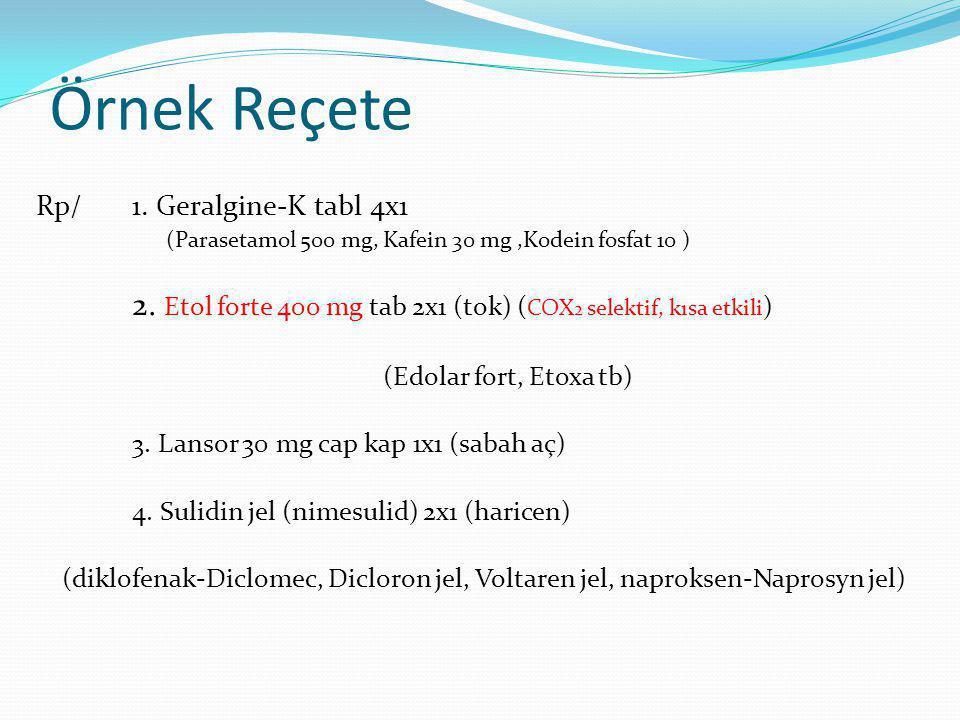 Örnek Reçete Rp/ 1. Geralgine-K tabl 4x1 (Edolar fort, Etoxa tb)