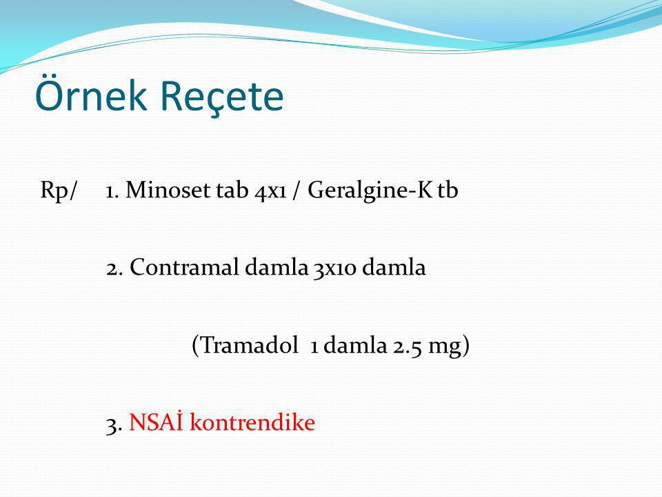 Örnek Reçete Rp/ 1. Minoset tab 4x1 / Geralgine-K tb 2.