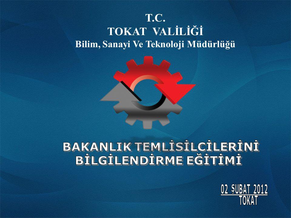 5 T.C. TOKAT VALİLİĞİ Bilim, Sanayi Ve Teknoloji Müdürlüğü