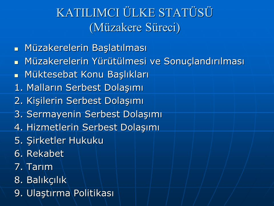 KATILIMCI ÜLKE STATÜSÜ (Müzakere Süreci)