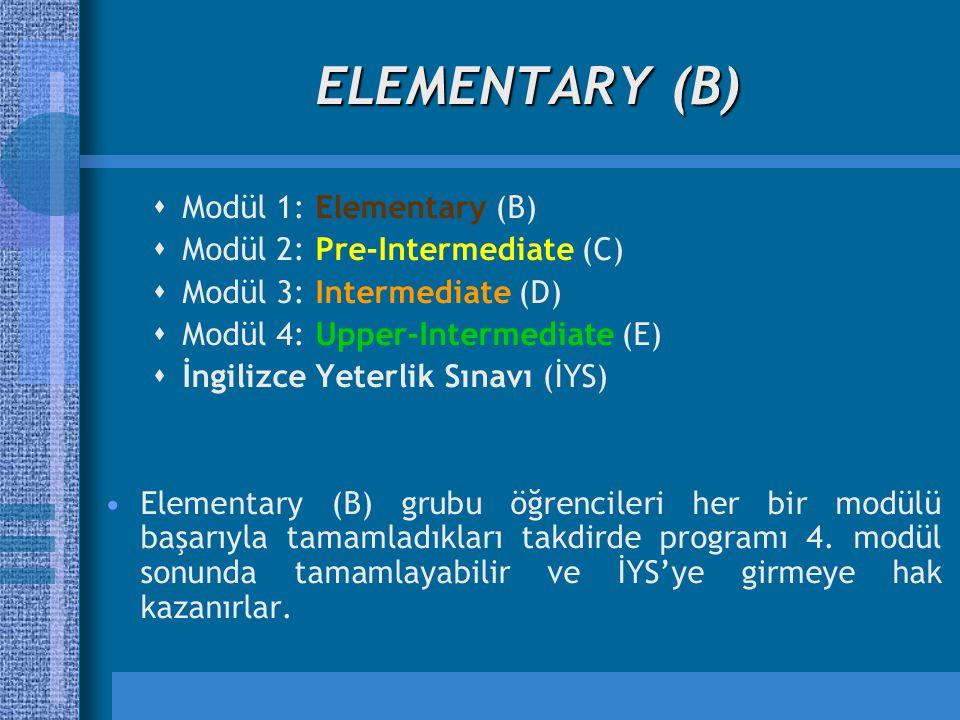 ELEMENTARY (B) Modül 1: Elementary (B) Modül 2: Pre-Intermediate (C)