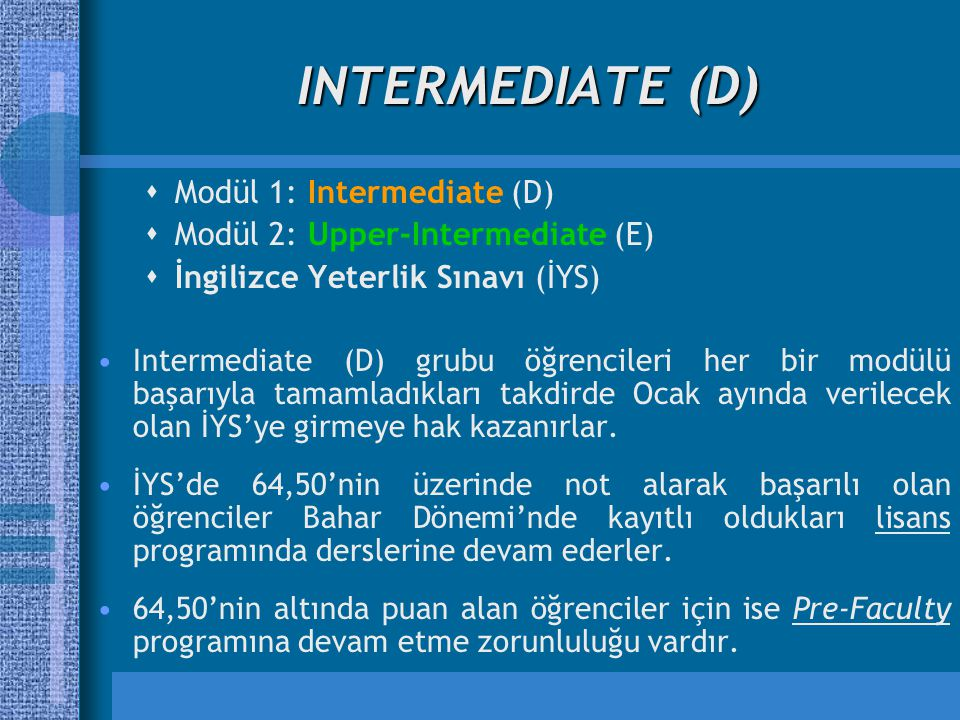 INTERMEDIATE (D) Modül 1: Intermediate (D)