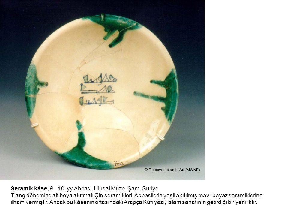Seramik kâse, 9.–10. yy.Abbasi, Ulusal Müze, Şam, Suriye T ang dönemine ait boya akıtmalı Çin seramikleri, Abbasilerin yeşil akıtılmış mavi-beyaz seramiklerine